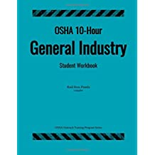 OSHA 10-Hour General Industry; Student Workbook (OSHA Outreach Training Program Series)