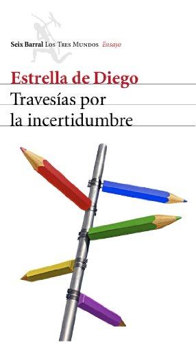 Travesías por la incertidumbre (Los tres mundos) por Estrella de Diego
