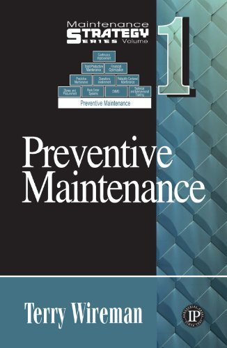 Maintenance Strategy Series Volume 1 - Preventive Maintenance by Terry Wireman (2011-07-15)