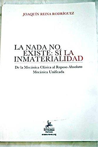 La nada no existe, sí la inmaterialidad por Joaquín Reina Rodríguez