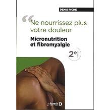 Micronutrition et fibromyalgie : Ne nourrissez plus votre douleur