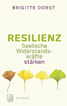 Resilienz: Seelische Widerstandskräfte stärken