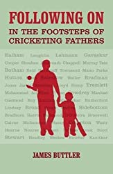 Following on: In the Footsteps of Cricketing Fathers