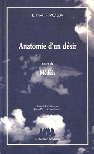 Anatomie d'un désir : Suivi de Médéàs