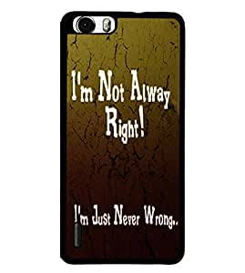 Fuson 2D Printed Quotes Designer back case cover for Huawei Honor 6 Plus - D4538