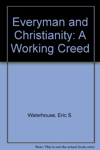 Everyman and Christianity: A Working Creed