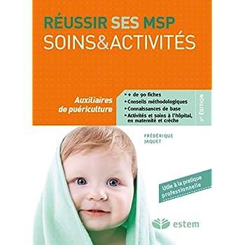 Réussir ses MSP - Soins et activités - Auxiliaires de puériculture