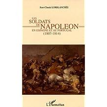 Les soldats de Napoléon en Espagne et au Portugal : 1807-1814