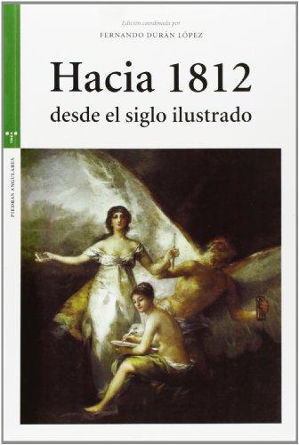 Descargar Libro Hacia 1812 Desde El Siglo Ilustrado (Estudios Históricos La Olmeda) de Fernando Durán López