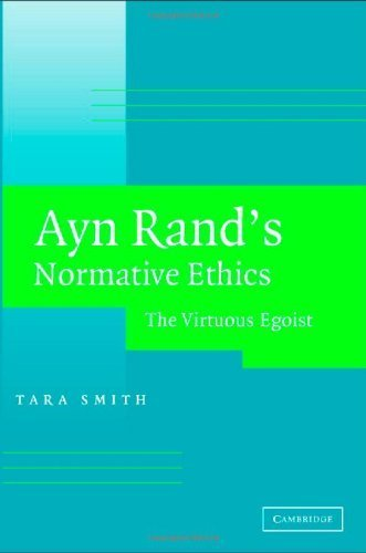 ayn-rands-normative-ethics-the-virtuous-egoist-by-tara-smith-2006-05-01