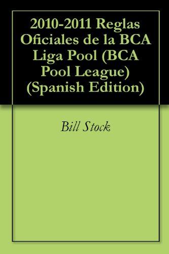 2010-2011 Reglas Oficiales de la BCA Liga Pool (BCA Pool League) por CueSports International