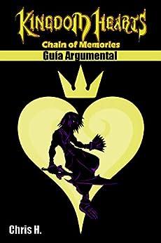 Kingdom Hearts: Chain of Memories - Guía Argumental de [Herraiz, Chris]