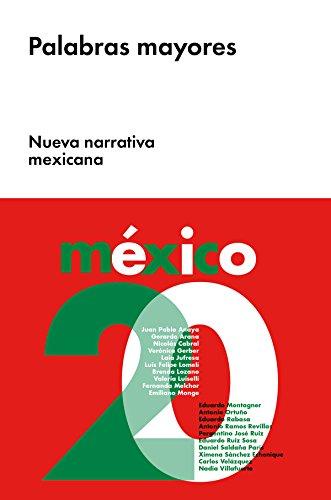 Palabras mayores: Nueva narrativa mexicana (Narrativa en lengua española) por Varios Autores