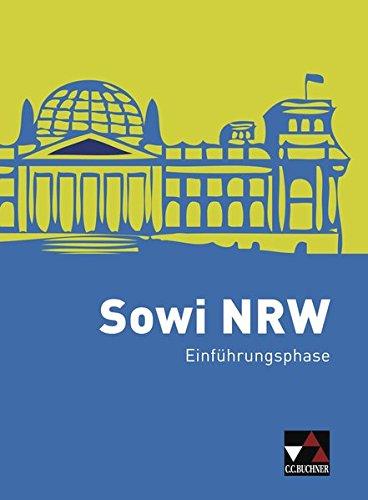 Preisvergleich Produktbild Sowi NRW / Unterrichtswerk für Sozialwissenschaften: Sowi NRW / Sowi NRW Einführungsphase: Unterrichtswerk für Sozialwissenschaften