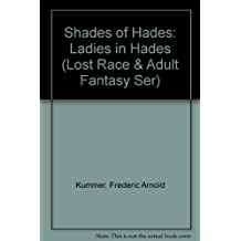 Shades of Hades: Ladies in Hades (Lost Race & Adult Fantasy Ser)