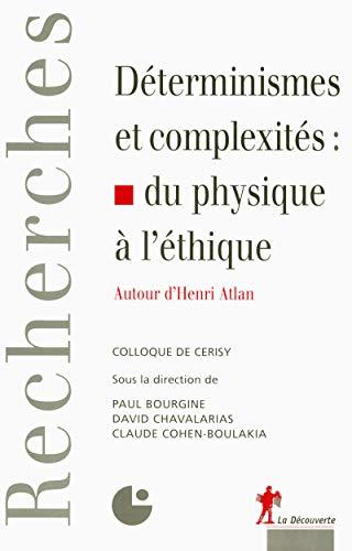 Déterminismes et complexités : du physique à l'éthique