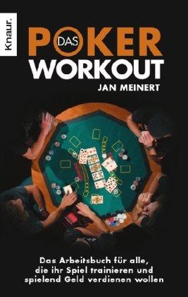 Das Poker-Workout: Das Arbeitsbuch für alle, die ihr Spiel trainieren und spielend Geld verdienen wollen