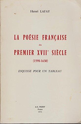 La Poésie française du premier XVII. siècle : Esquisse pour un tableau par Henri Lafay