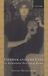 Gender And The City In Euripides' Political Plays by Daniel Mendelsohn (1994-05-05)