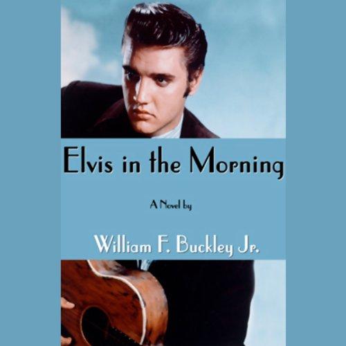 Elvis in the Morning  Audiolibri