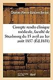 Compte rendu de la clinique médicale : faculté de Strasbourg 15 avril 1er août 1857