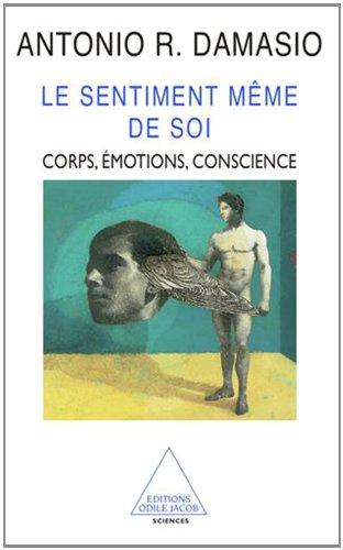 Le Sentiment mme de soi : Corps, motion, conscience