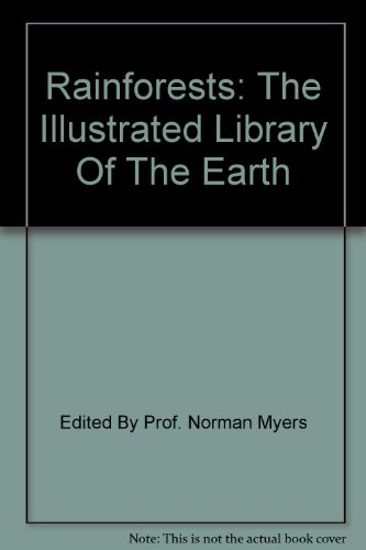 Rainforests: The Illustrated Library Of The Earth