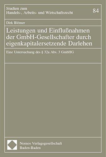 Leistungen und Einflu??nahmen der GmbH-Gesellschafter durch eigenkapitalersetzende Darlehen. by Dirk Bl??mer (2003-12-31)