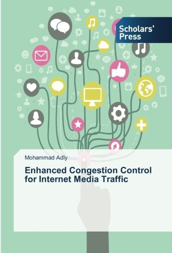 Enhanced Congestion Control for Internet Media Traffic by Adly, Mohammad (2014) Paperback