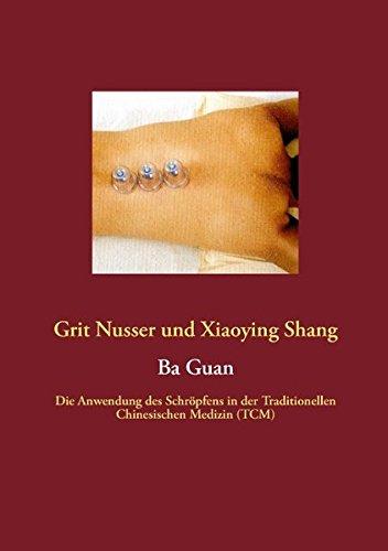 Ba Guan: Die Anwendung des Schröpfens in der Traditionellen Chinesischen Medizin (TCM) - Geschichte Illustrierte Eine Usa Der