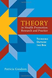 Theory in Health Promotion Research and Practice: Thinking Outside the Box