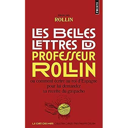 Les Belles Lettres du professeur Rollin. Ou comment écrire au roi d'Espagne pour lui demander sa rec