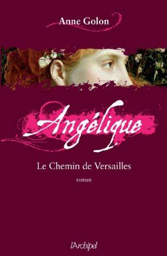 Angélique, Tome 6 : Le chemin de Versailles (Angélique (version augmentée)) (French Edition)