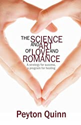 The Science & Art of Love & Romance by Peyton Quinn (2009-10-01)