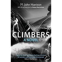 [Climbers: A Novel] (By: M. John Harrison) [published: May, 2013]