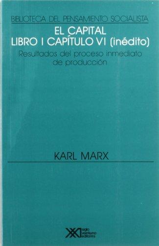 El capital. Libro I, capítulo VI (inédito): Resultados inmediatos del proceso de producción (Biblioteca del pensamiento socialista)