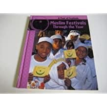 Muslim Festivals Throughout the Year (Year of Festivals)
