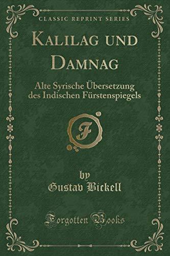 Kalilag und Damnag: Alte Syrische Übersetzung des Indischen Fürstenspiegels (Classic Reprint)