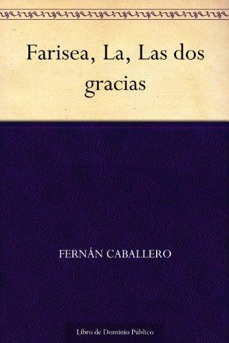 Farisea, La, Las dos gracias por Fernán Caballero