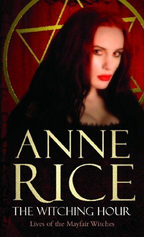 The Witching Hour by Rice, Anne (2004) Paperback
