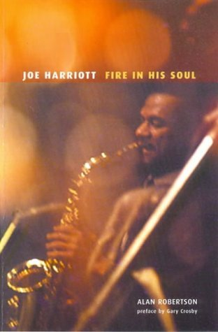 Joe Harriott: Fire in His Soul by Alan Robertson (2003-11-11)