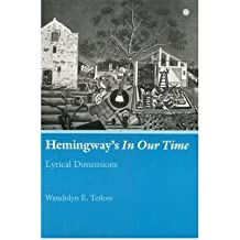 "[(Hemingway's ""In Our Time"": Lyrical Dimensions)] [Author: Wendolyn E. Tetlow] published on (September, 1992)"