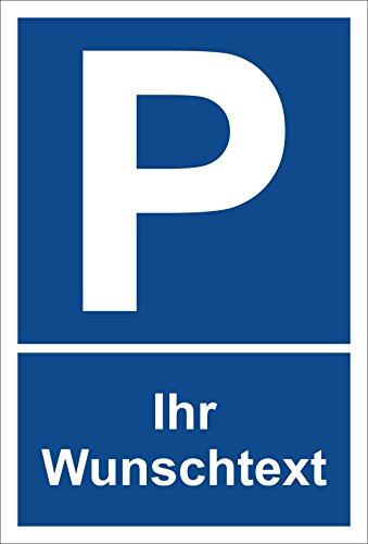 Schild - Ihr Wunschtext - Parkplatzschild Parken - 15x20cm, 30x20cm und 45x30cm - Bohrlöcher Aufkleber Hartschaum Aluverbund -S00242 - Parkplatz Schild