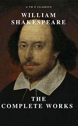 William Shakespeare: The Complete Works (Illustrated) (English Edition) par William Shakespeare