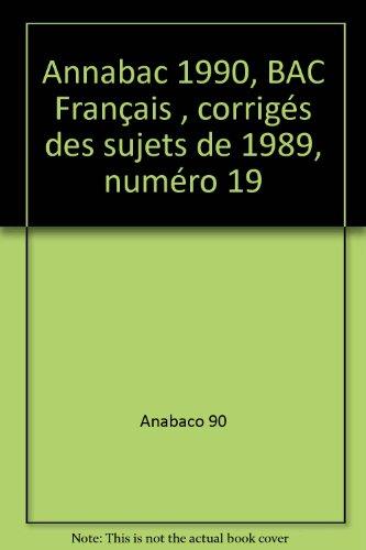 Annabac 1990, BAC Français, corrigés des sujets de 1989, numéro 19