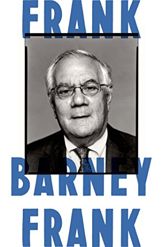 Frank: A Life in Politics from the Great Society to Same-Sex Marriage (English Edition) (Frank Von Barney Frank)