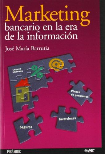 Marketing bancario en la era de la información (Marketing Sectorial)