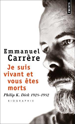 Je suis vivant et vous êtes morts par Emmanuel Carrère