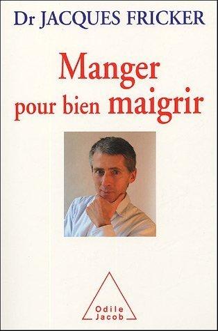 Manger pour bien maigrir de Fricker. Jacques (2005) Broché