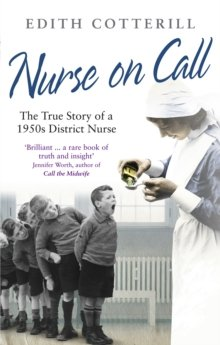 Nurse On Call:The True Story Of A 1950s District Nurse